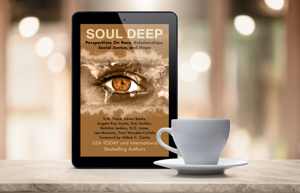 Soul Deep: Perspectives on Race, Relationships, Social Justice, and Hope